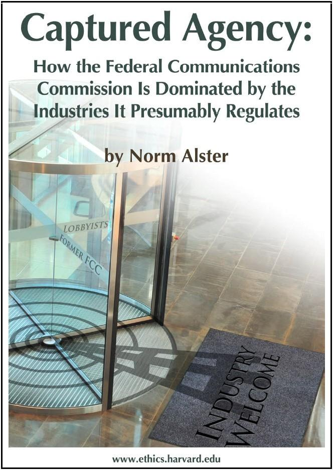 Captured Agency: How the Federal Communications Commission Is Dominated by the Industries It Presumably Regulates, by Norm Alster