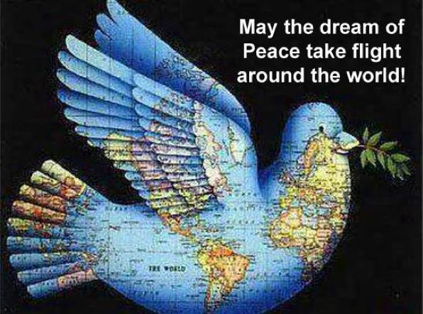 May the dream of Peace take flight around the world